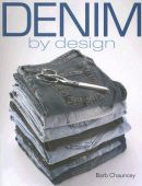 Denim by design. Autor: CHAUNCY, BARBARA Editora: KRAUSE PUBLICATIONS.
