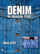 Denim: an american story. Autor: LITTLE, DAVID Editora: SCHIFFER PUB LTD.