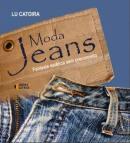 Moda jeans: fantasia estética sem preconceito. Autor: CATOIRA, LU Editora: IDEIAS E LETRAS.