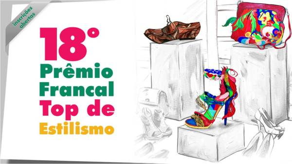 18º Prêmio Francal Top de Estilismo.