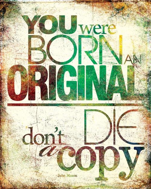 Você nasceu original, não morra uma cópia. O recado aqui se estende às vítimas da moda, à moçada que se representa pelo consumismo de grandes marcas de moda.