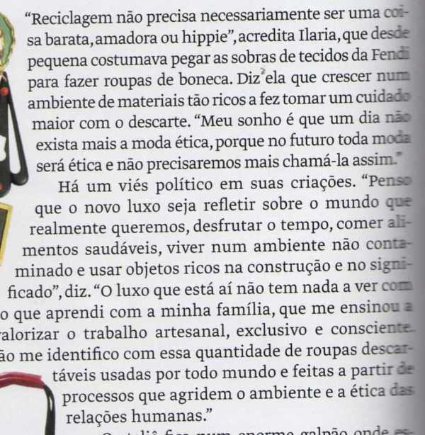 """""""Meu sonho é que um dia não exista mais a moda ética, porque no futuro toda moda será ética e não precisaremos mais chamá-la assim"""", Ilaria Fendi."""